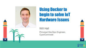 Using Docker to begin to solve IoT hardware issues